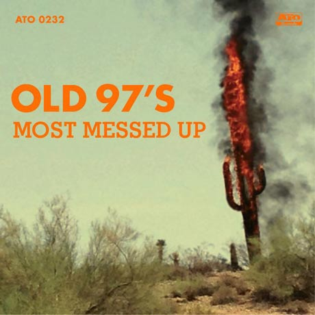 Old 97's'Most Messed Up' (album stream)