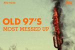 Stream 'Most Messed Up' by Old 97's