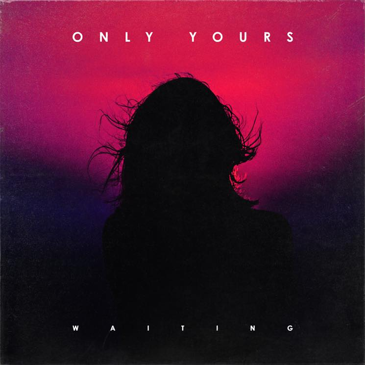 "Only Yours""Waiting"""