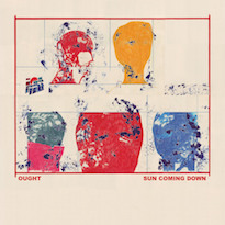 Ought Return with 'Sun Coming Down' LP