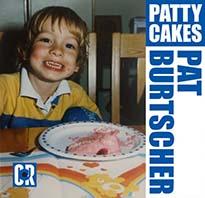 Pat Burtscher Patty Cakes
