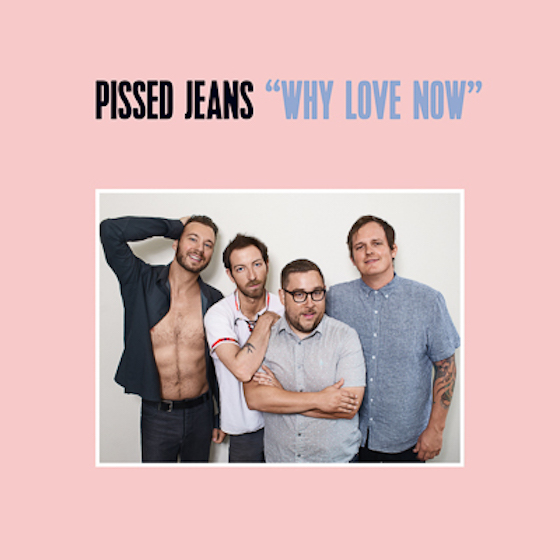 "Pissed Jeans Ready 'Why Love Now' LP, Declare ""The Bar Is Low"" on New Song"