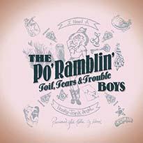 The Po' Ramblin' Boys Toil, Tears & Trouble