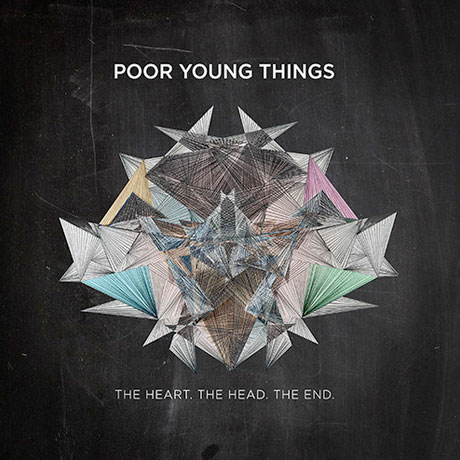 Poor Young Things - 'The Heart. The Head. The End.' (album stream)
