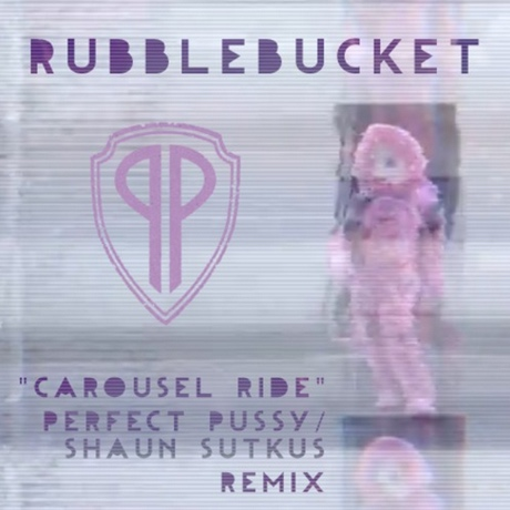 "Rubblebucket""Carousel Ride"" (Perfect Pussy/Shaun Sutkus remix)"