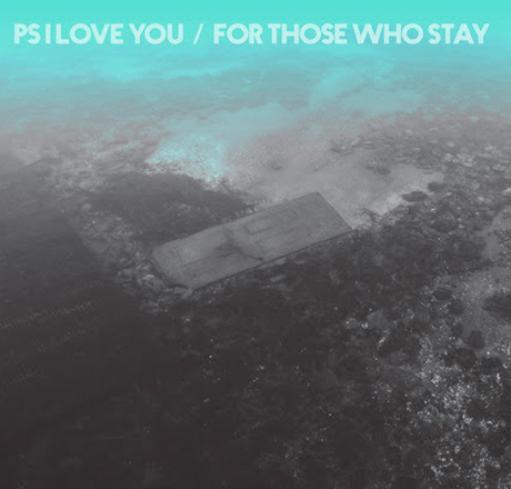 PS I Love YouFor Those Who Stay