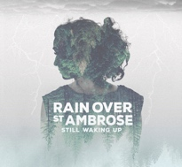 Rain Over St. Ambrose Unveil 'Still Waking Up' LP