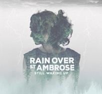 Rain Over St. Ambrose Unveil 'Still Waking Up' LP