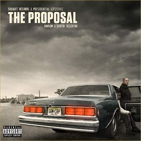 Ransom & Statik Selektah - The Proposal