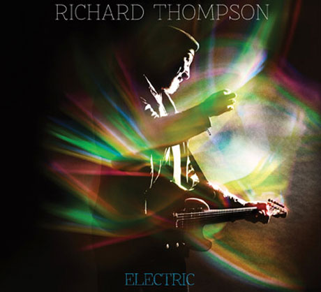 Richard Thompson Preps 'Electric' for New West Records