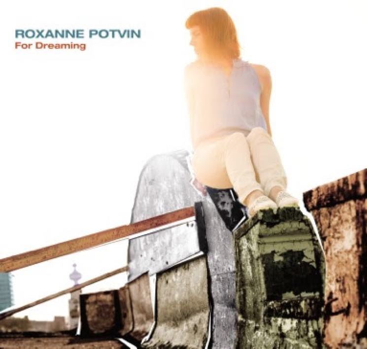 Roxanne Potvin'For Dreaming' (album stream)