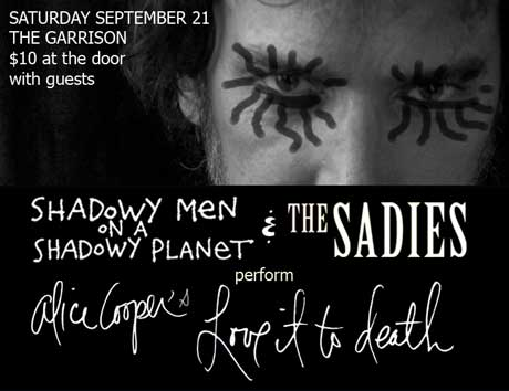 The Sadies and Shadowy Men on a Shadowy Planet to Play Alice Cooper's 'Love It to Death' in Toronto