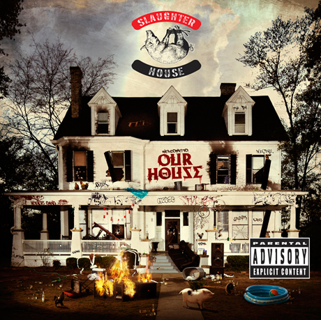 Slaughterhouse - Welcome To: Our House