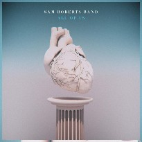 Sam Roberts Band Gives 'All of Us' Hope in a Gloomy World