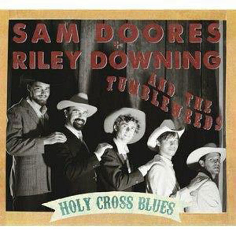Sam Doores + Riley Downing & the TumbleweedsHoly Cross Blues