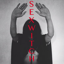 Sexwitch Detail Self-titled Debut Album, Share