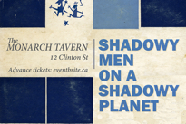 Shadowy Men on a Shadowy Planet Announce Toronto Residency