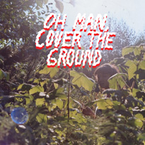 Shana Cleveland & The SandcastlesOh Man, Cover The Ground