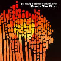 Sharon Van Etten (It Was) Because I Was In Love