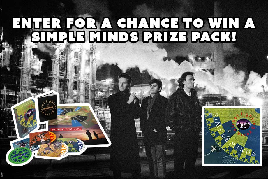 Simple Minds – Enter to Win a 'Street Fighting Years' Prize Pack!