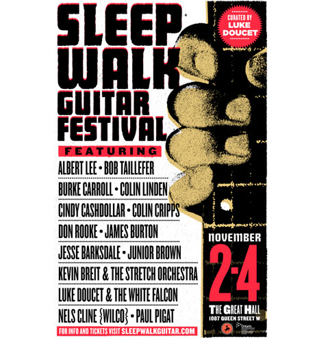 Sleepwalk Guitar Festival featuring James Burton, Albert Lee, Nels Cline, Luke DoucetGreat Hall, Toronto, ON, November 2-4
