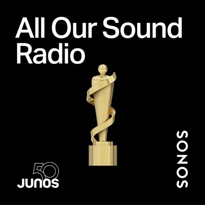 Sonos Launches All Our Sound Radio to Celebrate 50 Years of the Junos