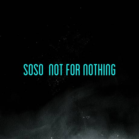 SosoNot For Nothing