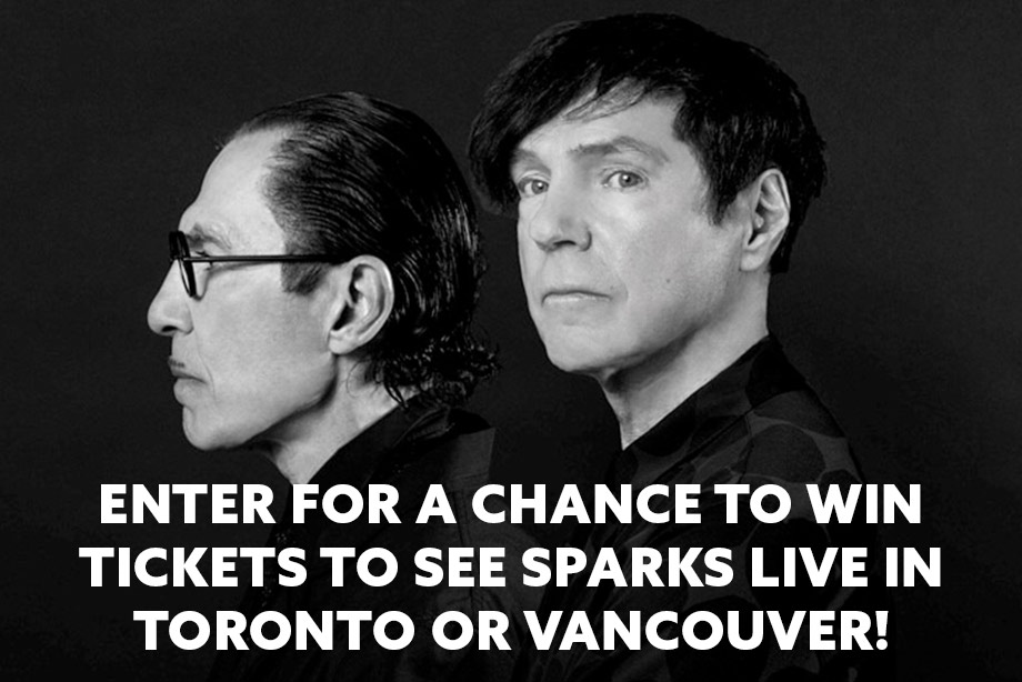 Sparks – Enter for a chance to win tickets to see Sparks LIVE in Toronto or Vancouver!