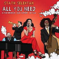 "Statik Selektah""All You Need"" (ft. Action Bronson, Elle Varner & Ab-Soul)"