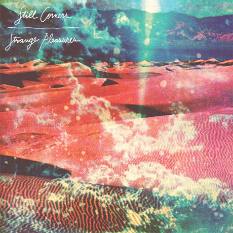 Still Corners Announce Sophomore Album 'Strange Pleasures'