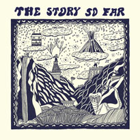 The Story So FarThe Story So Far