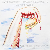 "Bonnie ""Prince"" Billy and Matt Sweeney Unearth 'Superwolf' Rarity"