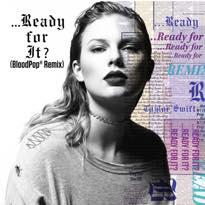 """Taylor Swift """"...Ready for It?"""" (BloodPop remix)"""