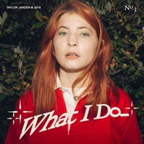 "Taylor Janzen Shares New Song ""What I Do..."""