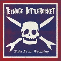 Teenage BottlerocketTales From Wyoming