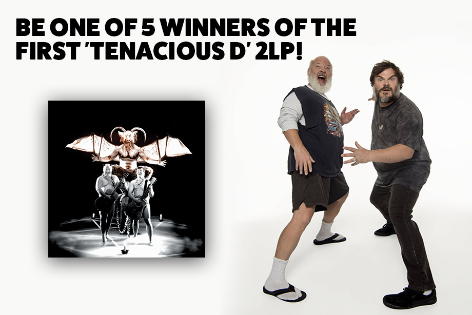Tenacious D – Be one of five winners of the first 'Tenacious D' 2LP!