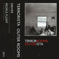 """Terrorista & Outer Rooms""""People Float"""" / """"Driver"""" (cassette stream)"""
