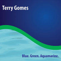 Terry GomesBlue. Green. Aquamarine.