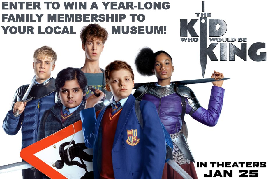 'The Kid Who Would Be King' - Win a family membership to a museum!
