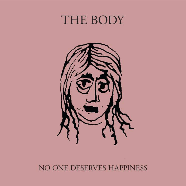 The BodyNo One Deserves Happiness