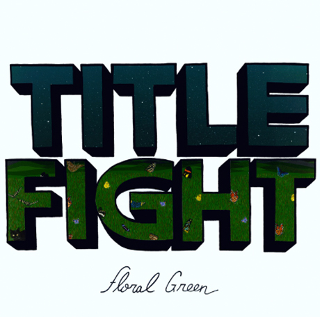 Title Fight'Floral Green' (album stream)