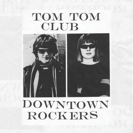 Tom Tom Club Ready 'Downtown Rockers' EP