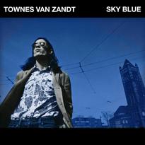 Townes Van Zandt's Posthumous 'Sky Blue' LP Detailed