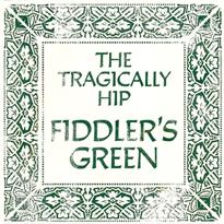Hear an Alternate Version of the Tragically Hip's 'Fiddler's Green'