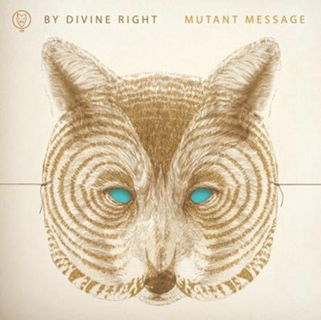 By Divine Right Spread Mutant Message with New Album