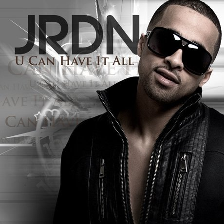 "JRDN - ""U Can Have It All"" (video)"