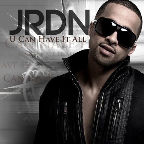 "JRDN""U Can Have It All"" (video)"