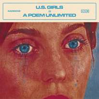 U.S. Girls 'In a Poem Unlimited' (album stream)