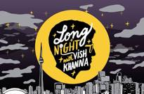 'Long Night with Vish Khanna' Gets Its Own TV Series with Shad, Weaves, Fucked Up, the Sadies