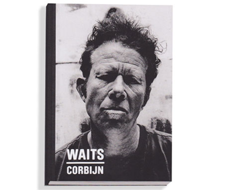 Tom Waits Photography Book by Anton Corbijn Due This Spring